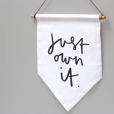 Just Own It Banner Flag