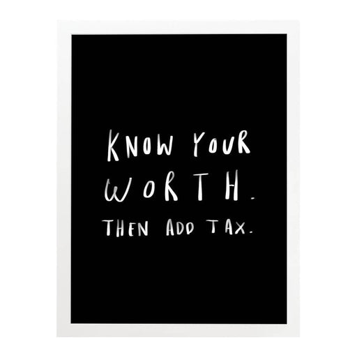 know your worth then add tax print