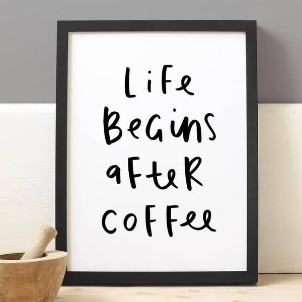 life begins after coffee print