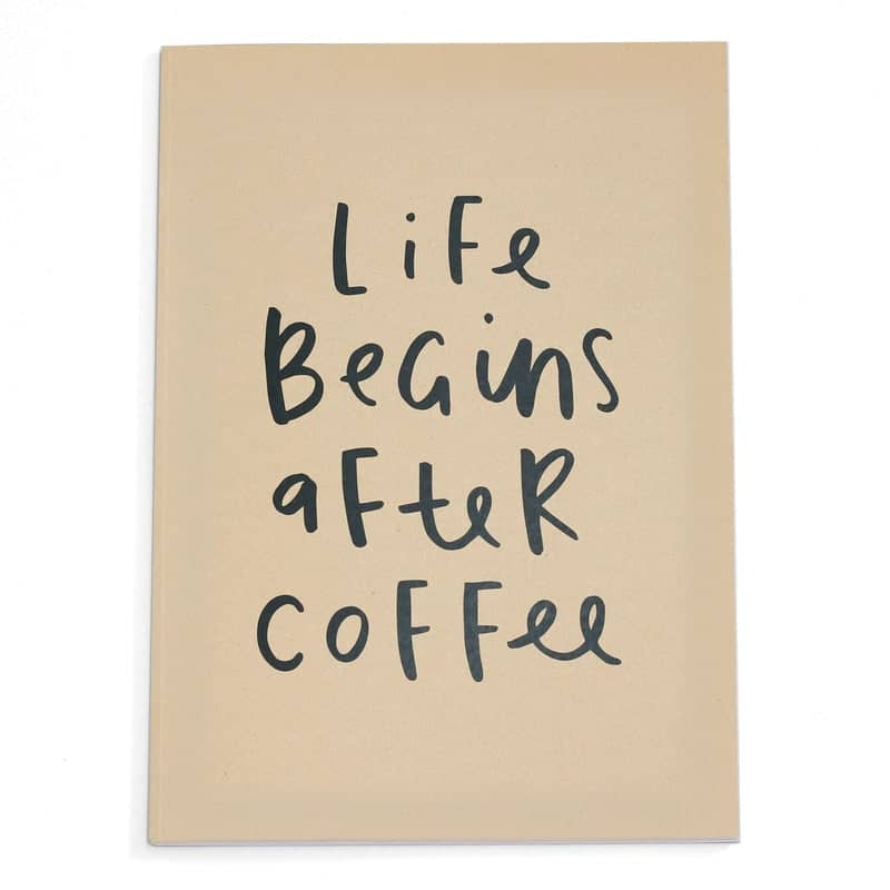 Life Begins After Coffee A4 Notebook