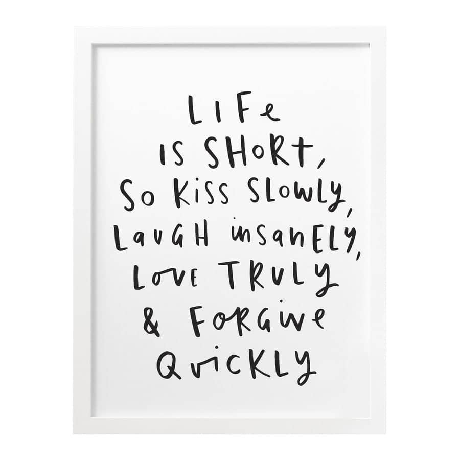 life is short motivational print