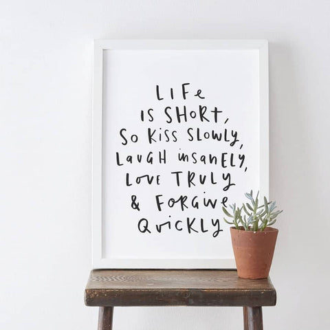Life Is Short Print
