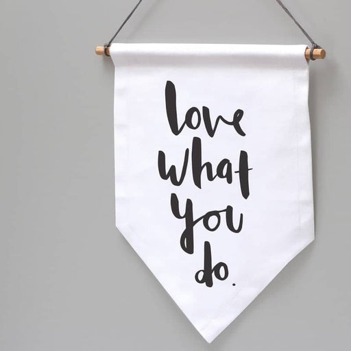 love what you do wall flag