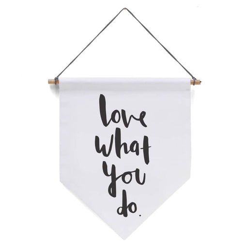 love what you do wall banner flag