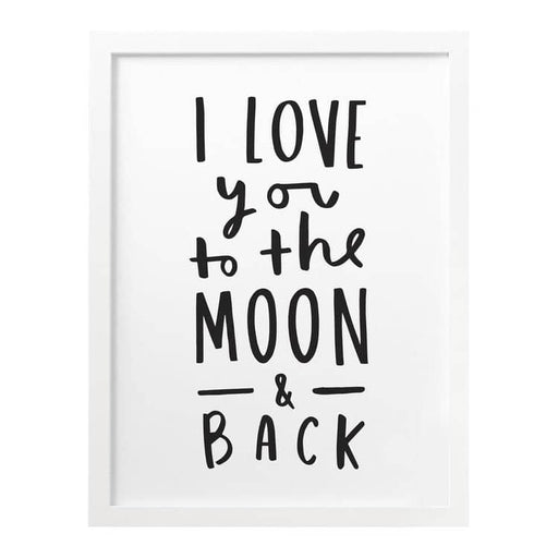 I Love You To The Moon And Back print