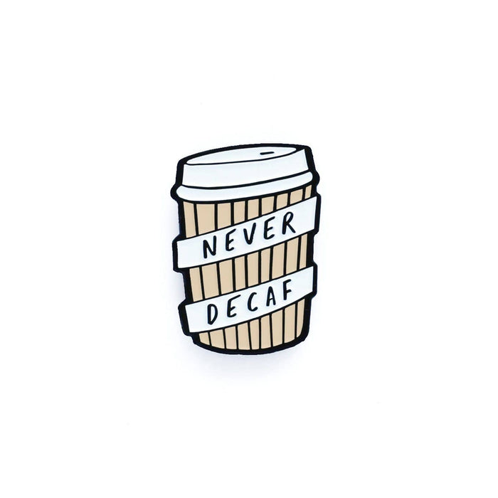 Never Decaf Enamel Pin