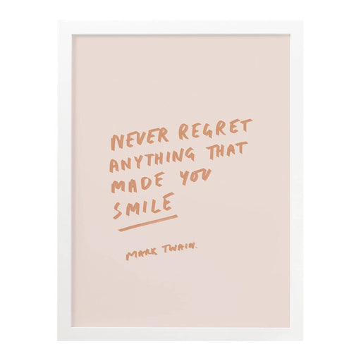 Never Regret Anything That Made You Smile Art Print