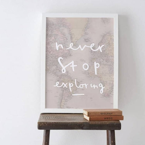 Never Stop Exploring Map Print