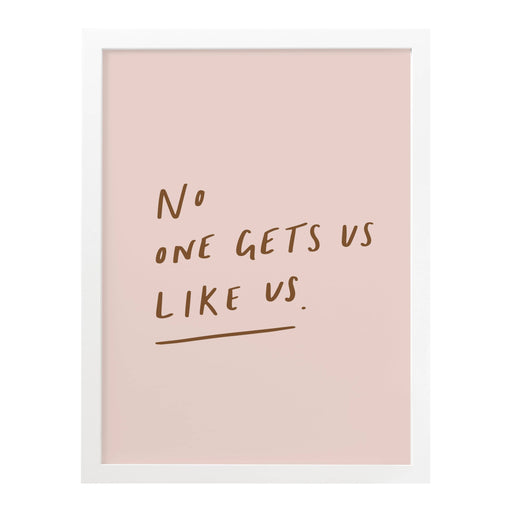 no one gets us like us print