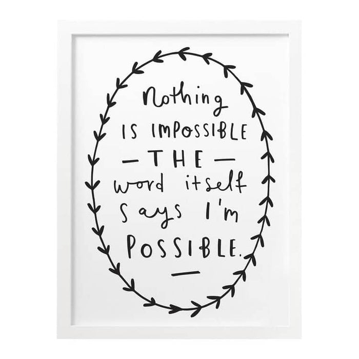 Nothing is impossible quote print