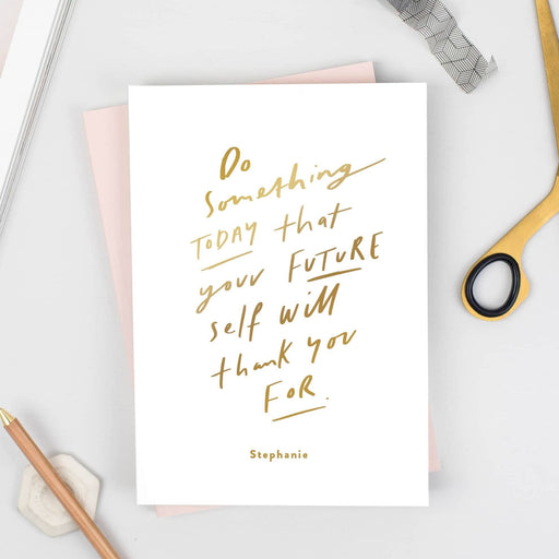 Do Something Today Your Future Self Will Thank You For Personalised Notebook