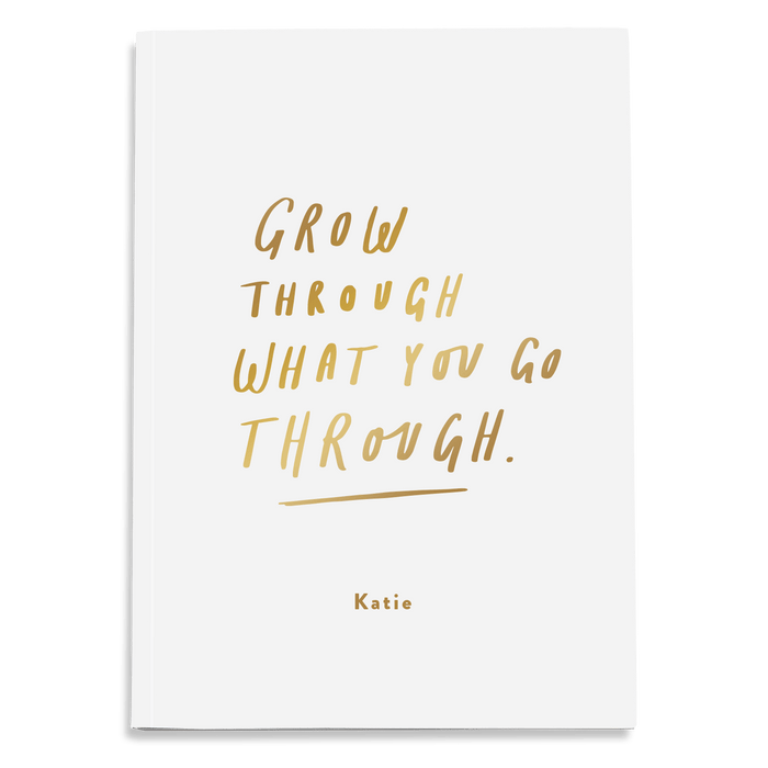 grow through what you go through notebook