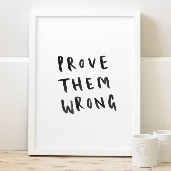 prove them wrong typography print