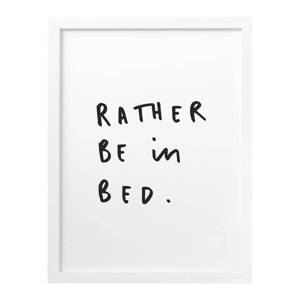 rather be in bed print