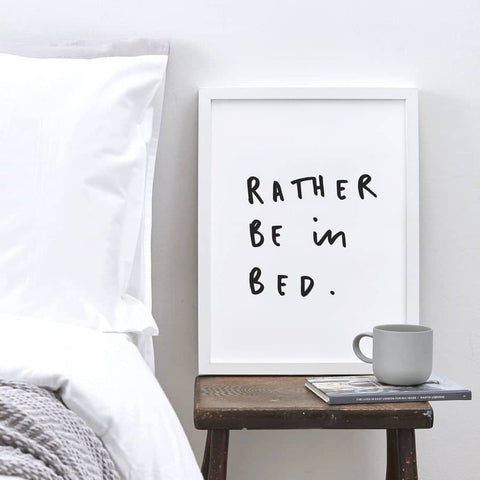 Rather Be In Bed Typography Print