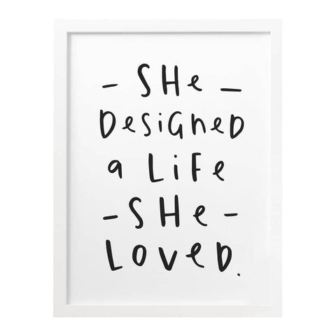 She Designed A Life She Loved Print