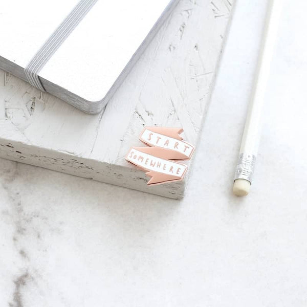 start somewhere enamel pin