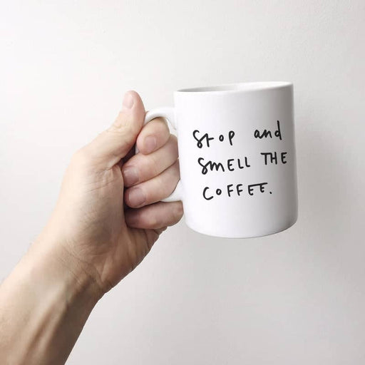 stop and smell the coffee mug