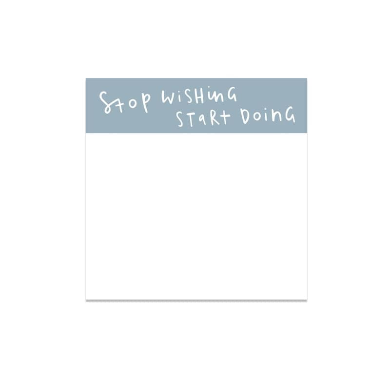 stop wishing start doing notepad