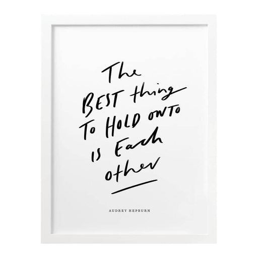 The Best Things Each Other Print