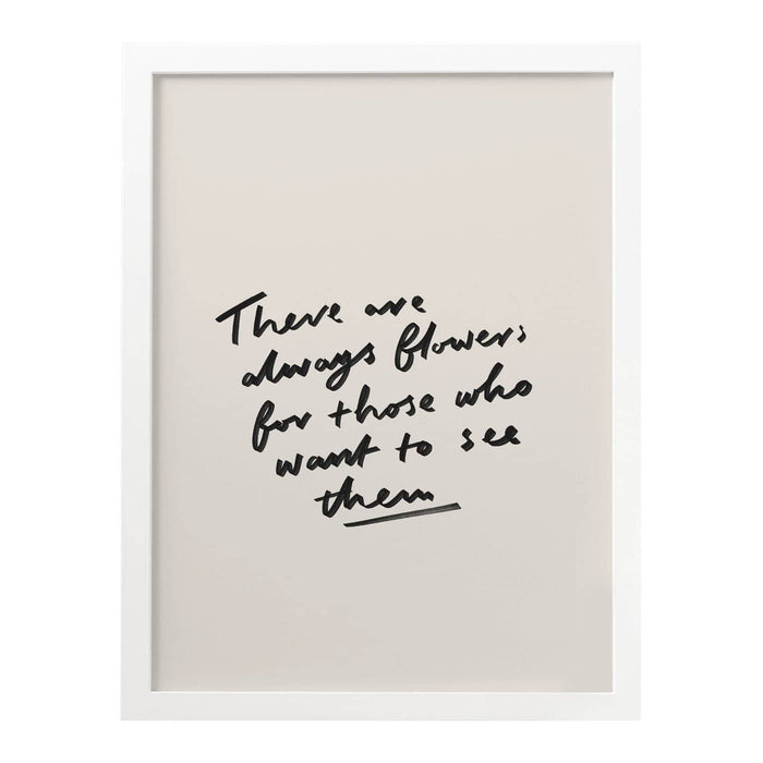 There Are Always Flowers Art Print