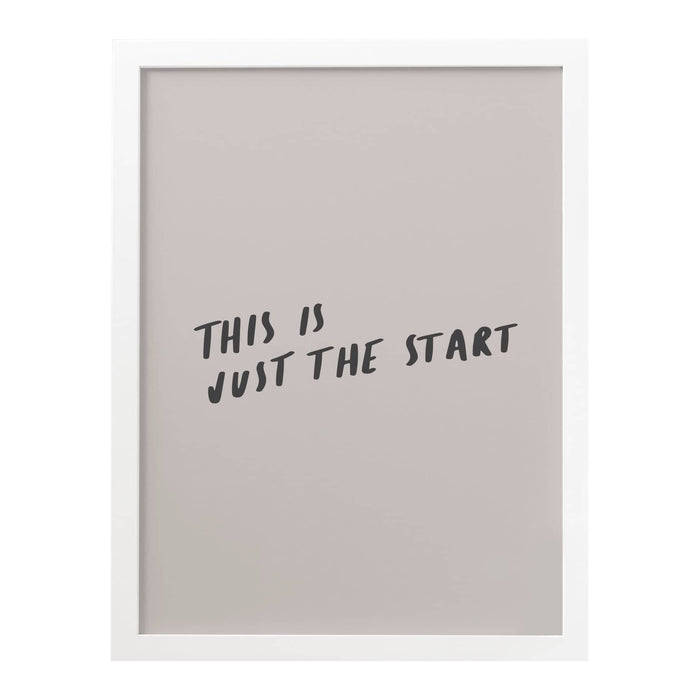 this is just the start art print