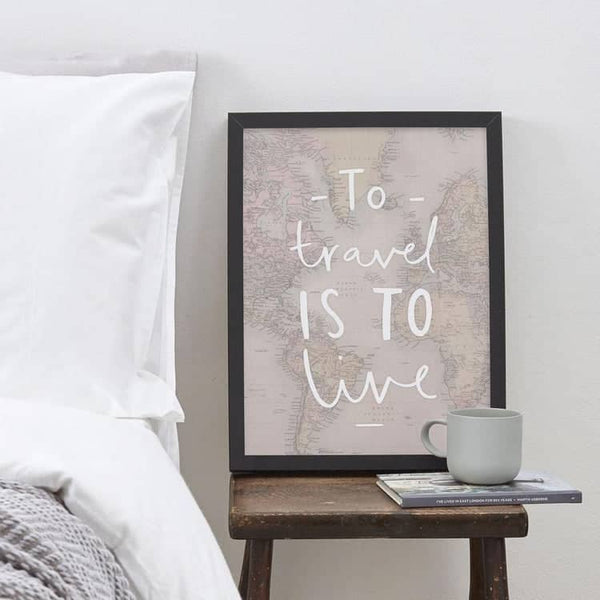 to travel is to live typography map print