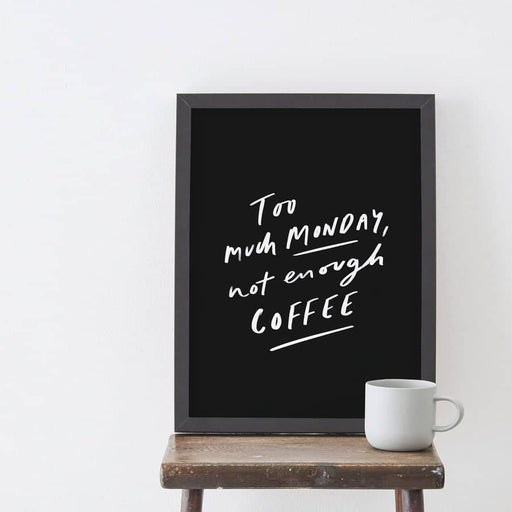 Not Enough Coffee Art Print