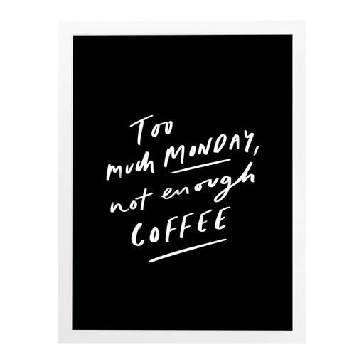Monday Coffee Quote Print