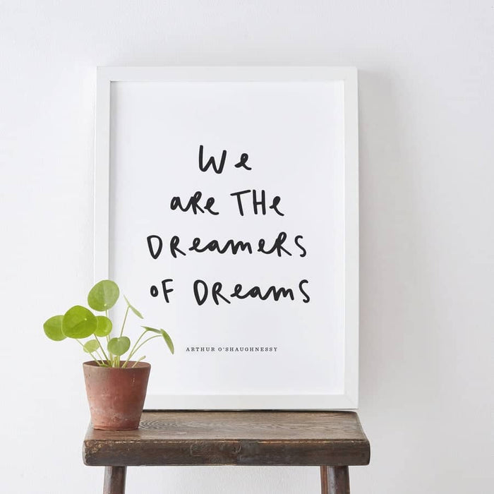We Are Dreamers Print