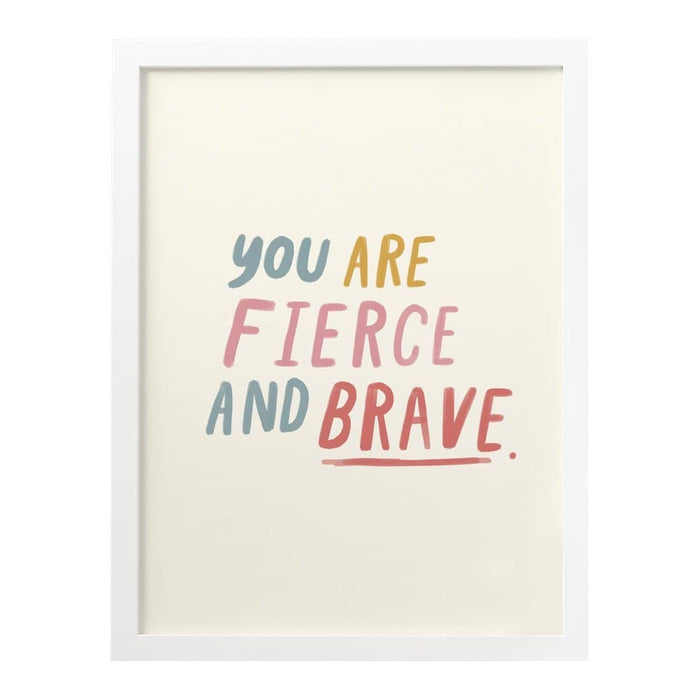 fierce and brave art print