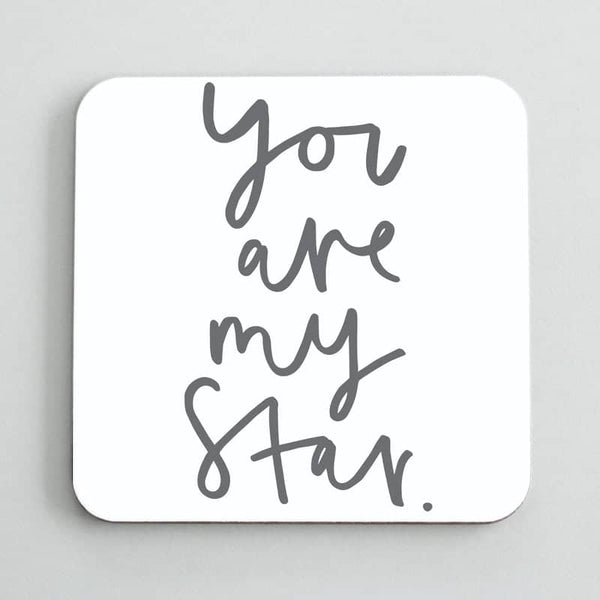 you are my star coaster