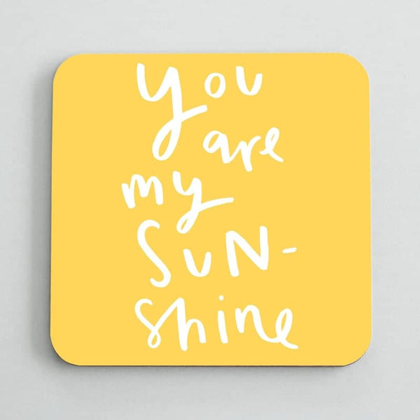 You Are My Sunshine Coaster