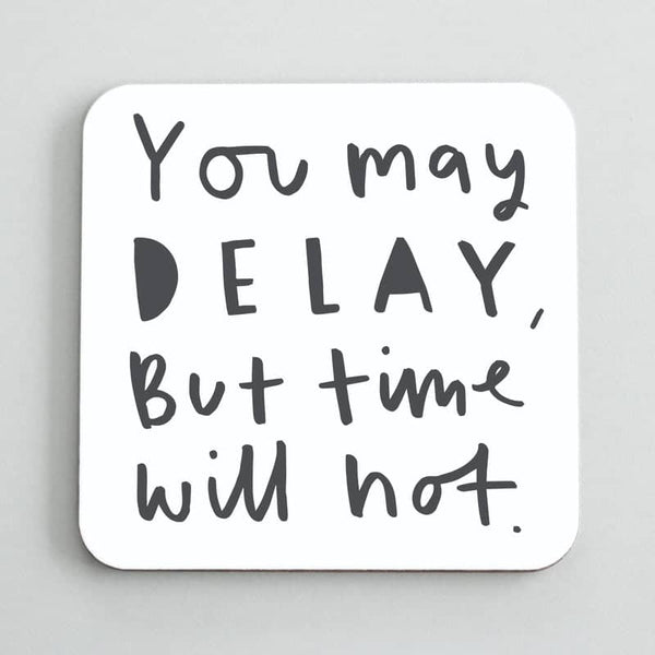 you may delay time coaster