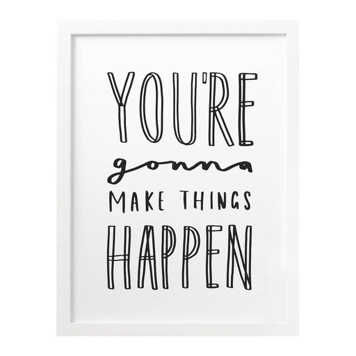 you're gonna make it happen print