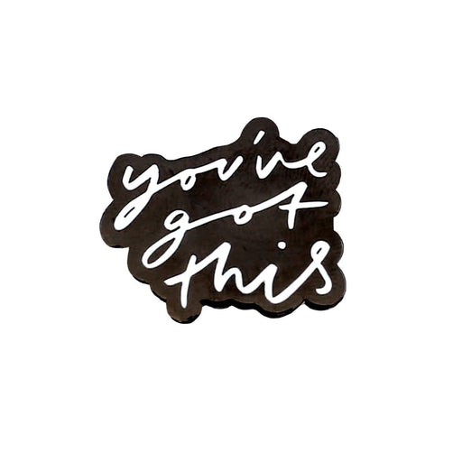 youve got this enamel pin