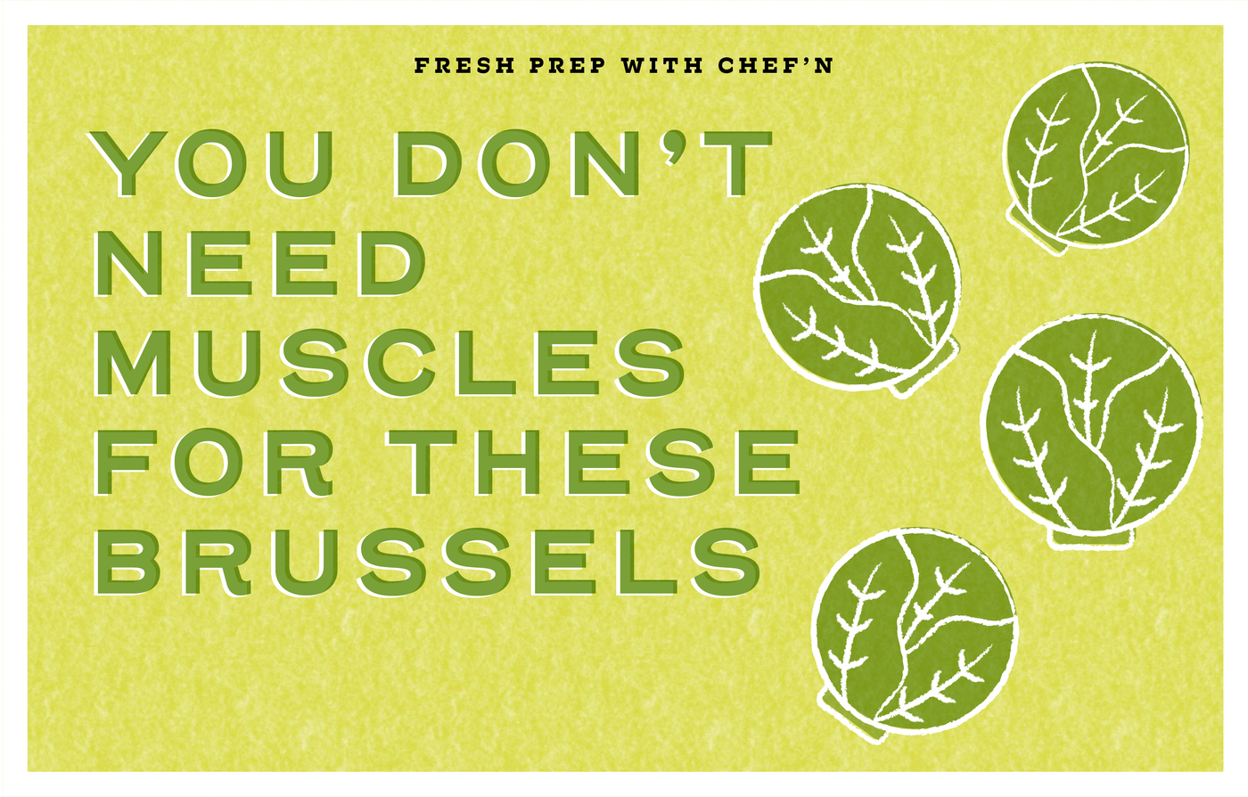You Don't Need Muscles for These Brussels