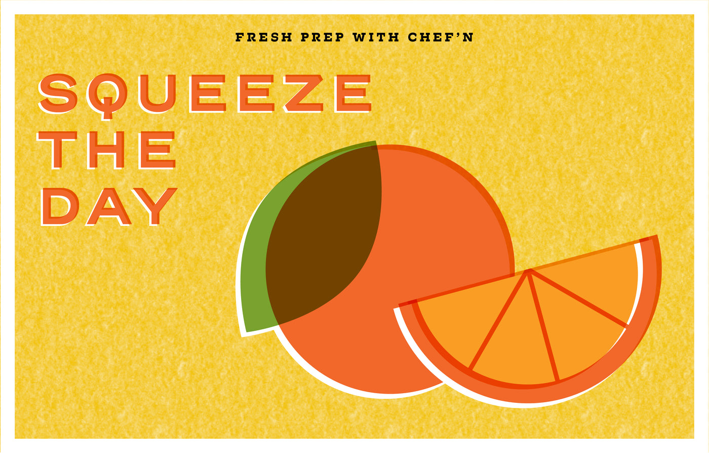 Squeeze the Day!