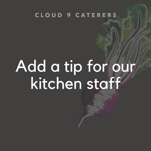 Tip For The Kitchen Staff | Cloud 9 Caterers