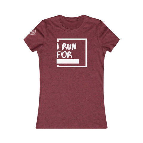 I RUN FOR Women's Favorite Tee