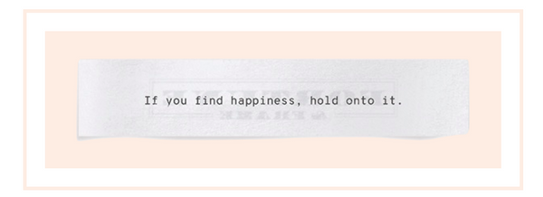 Shown here: IIf you find happiness, hold onto it meaningful lyrics.