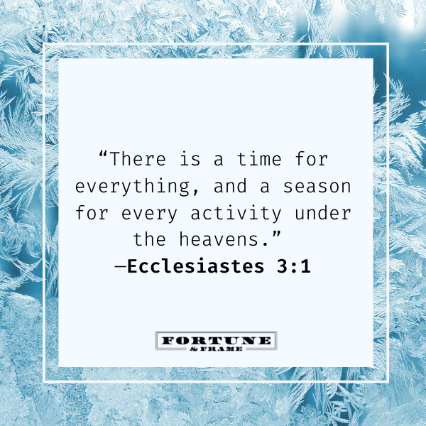 """Bible quotes on healing, """"There is a time for everything, and a season for every activity under the heavens."""" —Ecclesiastes 3:1"""