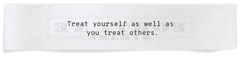 "Shown Here: Cancer's horoscope: ""Treat yourself as well as you treat others."""