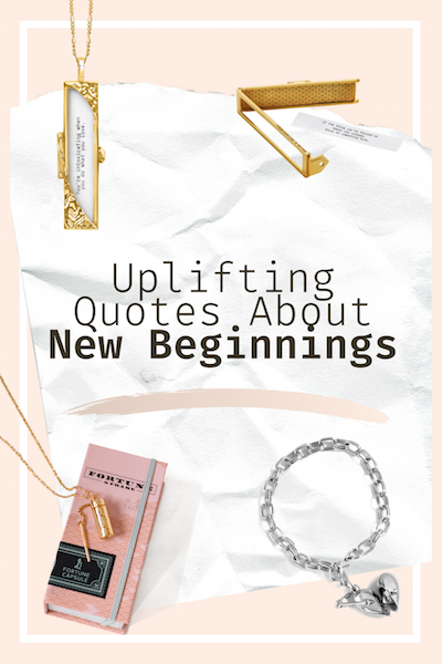 Shown here: Fortune & Frame jewelry with uplifting quotes about new beginnings.