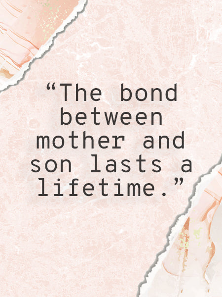 """""""The bond between mother and son lasts a lifetime."""" quote on a scrapbook background."""