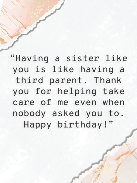 Thoughtful quote to say happy birthday sister.