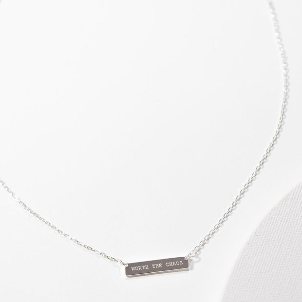 Engraved Bar Pendant: Worth the Chaos // Sterling Silver