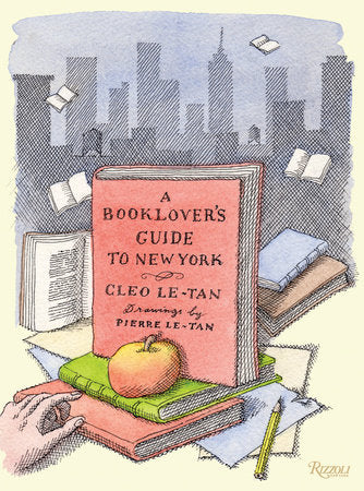 A Booklover's Guide to New York by Cleo Le-Tan & Pierre Le-Tan