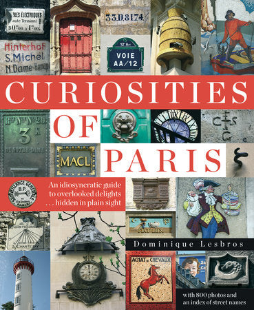 Curiosities of Paris by Dominique Lesbros