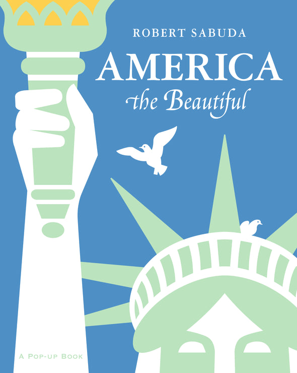 America the Beautiful Pop-Up by Robert Sabuda